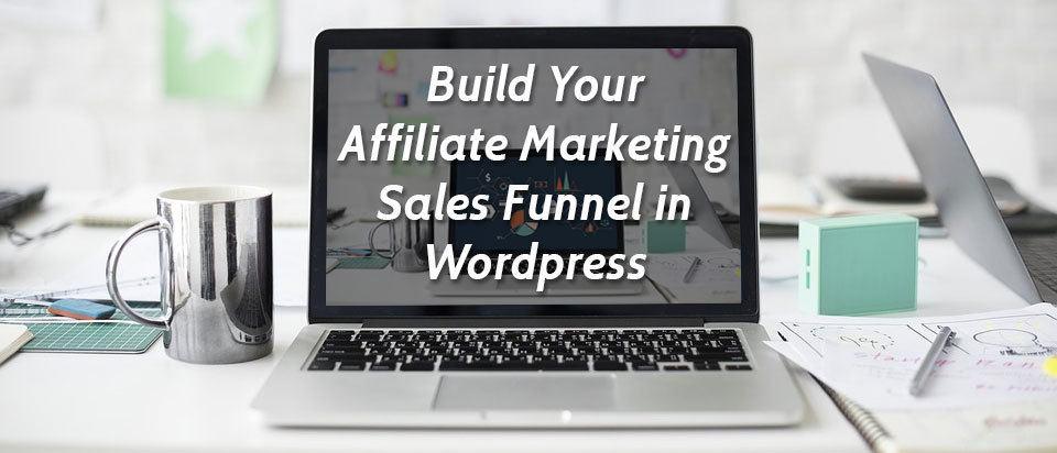 Build an Affiliate Marketing Funnel in Wordpress